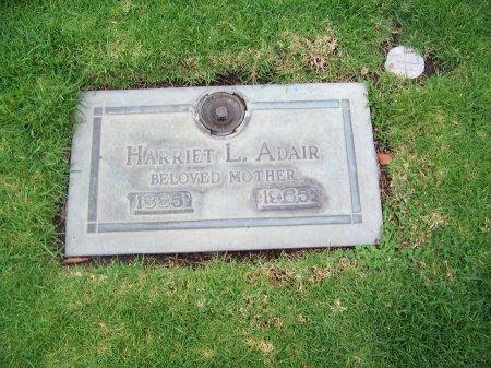 ADAIR, HARRIET L. - Los Angeles County, California   HARRIET L. ADAIR - California Gravestone Photos