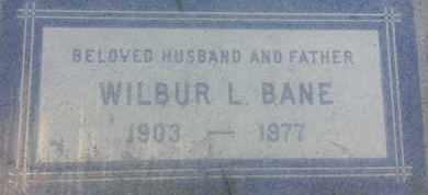 BANE, WILBUR - Los Angeles County, California | WILBUR BANE - California Gravestone Photos