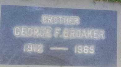BROAKER, GEORGE - Los Angeles County, California   GEORGE BROAKER - California Gravestone Photos