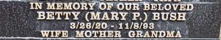 BUSH, BETTY [MARY P.] - Los Angeles County, California | BETTY [MARY P.] BUSH - California Gravestone Photos