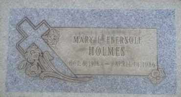 EBERSOLE HOLMES, MARY - Los Angeles County, California | MARY EBERSOLE HOLMES - California Gravestone Photos