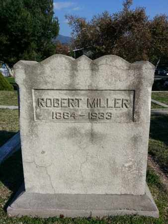 MILLER, ROBERT - Los Angeles County, California | ROBERT MILLER - California Gravestone Photos