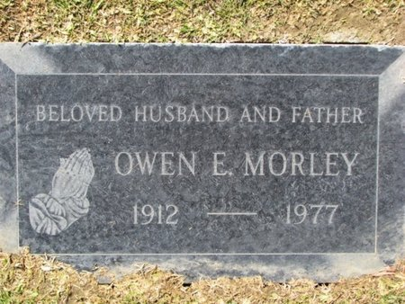 MORLEY, OWEN EDWIN - Los Angeles County, California | OWEN EDWIN MORLEY - California Gravestone Photos