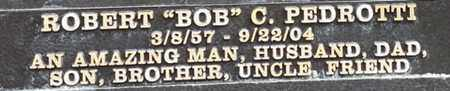 PEDROTTI, ROBERT C. - Los Angeles County, California | ROBERT C. PEDROTTI - California Gravestone Photos