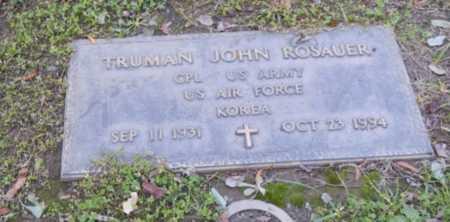 ROSAUER, TRUMAN - Sacramento County, California | TRUMAN ROSAUER - California Gravestone Photos