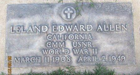 ALLEN, LELAND EDWARD - Sutter County, California | LELAND EDWARD ALLEN - California Gravestone Photos