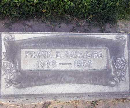 BARBEIRO, FRANK E. - Sutter County, California | FRANK E. BARBEIRO - California Gravestone Photos