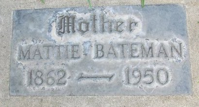 BATEMAN, MATTIE - Sutter County, California | MATTIE BATEMAN - California Gravestone Photos
