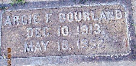 BOURLAND, ARGIE F. - Sutter County, California | ARGIE F. BOURLAND - California Gravestone Photos