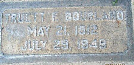 BOURLAND, TRUETT FINISE - Sutter County, California | TRUETT FINISE BOURLAND - California Gravestone Photos