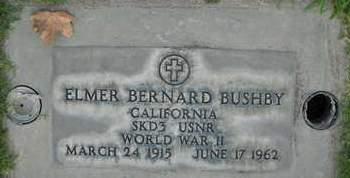 BUSHBY, ELMER BERNARD   ELMER BERNARD - Sutter County, California | ELMER BERNARD   ELMER BERNARD BUSHBY - California Gravestone Photos