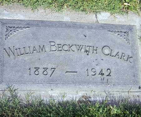CLARK, WILLIAM BECKWITH - Sutter County, California | WILLIAM BECKWITH CLARK - California Gravestone Photos