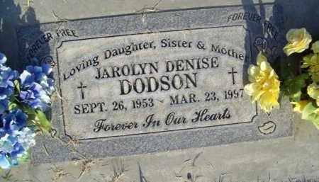 DODSON, JAROLYN DENISE - Sutter County, California | JAROLYN DENISE DODSON - California Gravestone Photos