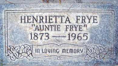 FRYE, HENRIETTA - Sutter County, California | HENRIETTA FRYE - California Gravestone Photos