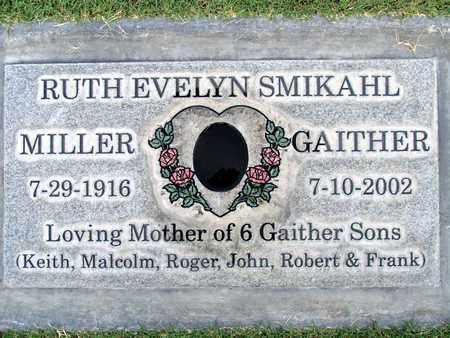 SMIKAHL GAITHER, RUTH EVELYN MILLER - Sutter County, California | RUTH EVELYN MILLER SMIKAHL GAITHER - California Gravestone Photos