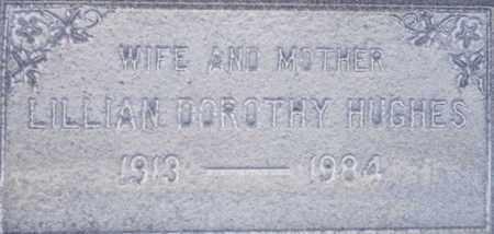 HUGHES, LILLIAN DOROTHY - Sutter County, California   LILLIAN DOROTHY HUGHES - California Gravestone Photos