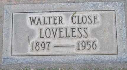LOVELESS, WALTER CLOSE - Sutter County, California   WALTER CLOSE LOVELESS - California Gravestone Photos