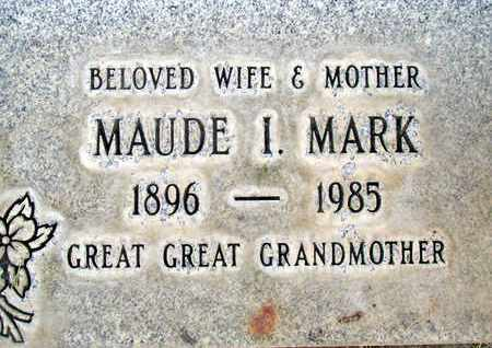 MARK, MAUDE I. - Sutter County, California | MAUDE I. MARK - California Gravestone Photos