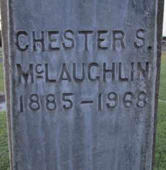 MCLAUGHLIN, CHESTER S. - Sutter County, California | CHESTER S. MCLAUGHLIN - California Gravestone Photos