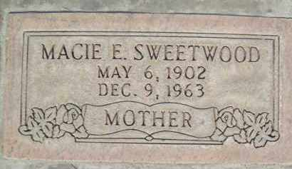 SWEETWOOD, MACIE E. - Sutter County, California | MACIE E. SWEETWOOD - California Gravestone Photos